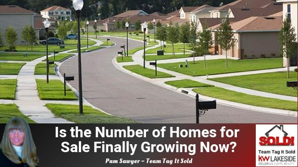 Is the Number of Homes for Sale Finally Growing Now?