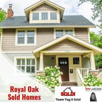Royal Oak Mi Homes Sold - Team Tag It Sold